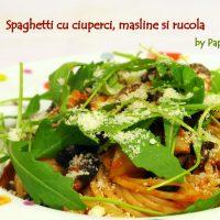 Spaghetti cu ciuperci, măsline și rucola…