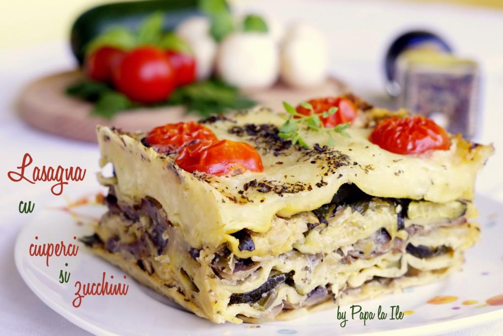Lasagna cu ciuperci si zucchini (1)